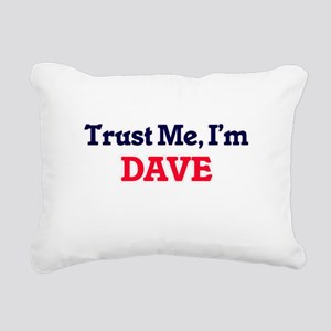 Trust Me, I'm Dave Rectangular Canvas Pillow
