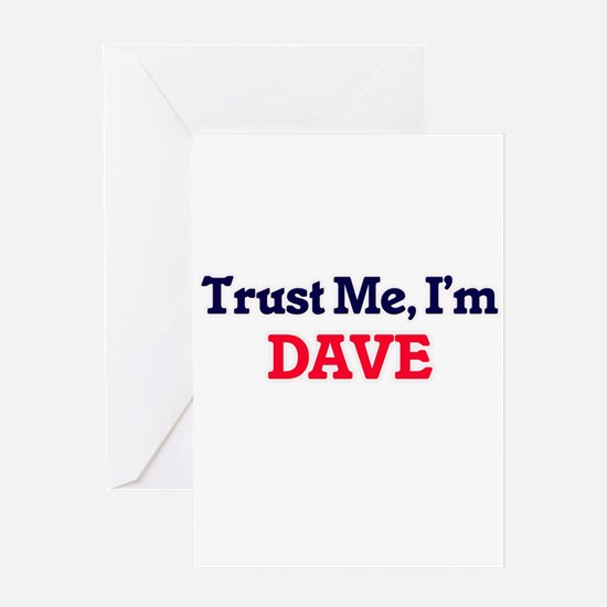 Trust Me, I'm Dave Greeting Cards