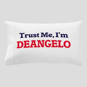 Trust Me, I'm Deangelo Pillow Case
