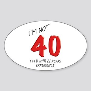 I'm Not 40, 40th Birthday Party Oval Sticker