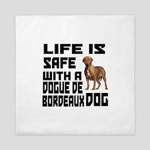 Life Is Safe With ADogue De Bordeaux Queen Duvet