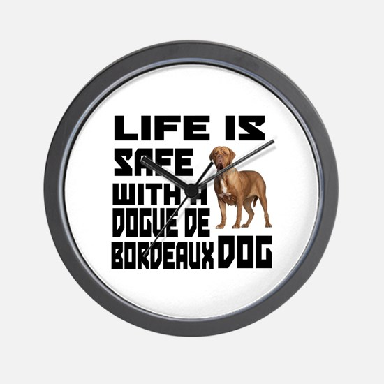 Life Is Safe With ADogue De Bordeaux Wall Clock