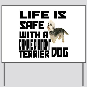Life Is Safe With A Dandie Dinmont Terri Yard Sign