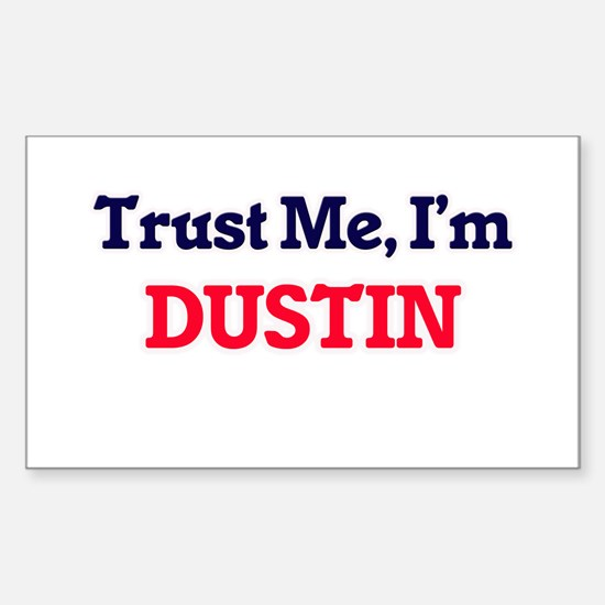 Trust Me, I'm Dustin Decal