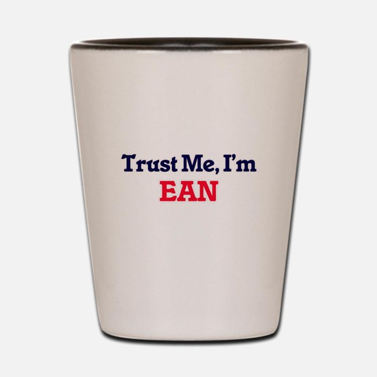 Trust Me, I'm Ean Shot Glass