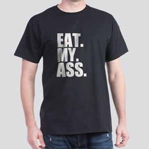 Eat My Ass T-Shirt