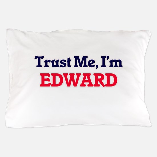 Trust Me, I'm Edward Pillow Case