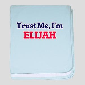 Trust Me, I'm Elijah baby blanket