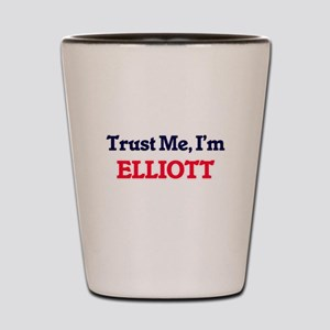 Trust Me, I'm Elliott Shot Glass