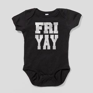 Fri Yay Friyay Funny Friday Baby Bodysuit