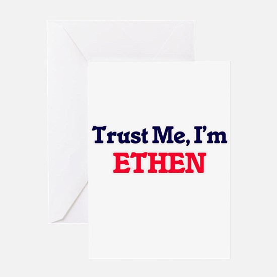 Trust Me, I'm Ethen Greeting Cards