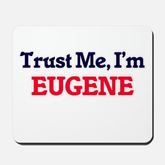 Trust Me, I'm Eugene Mousepad