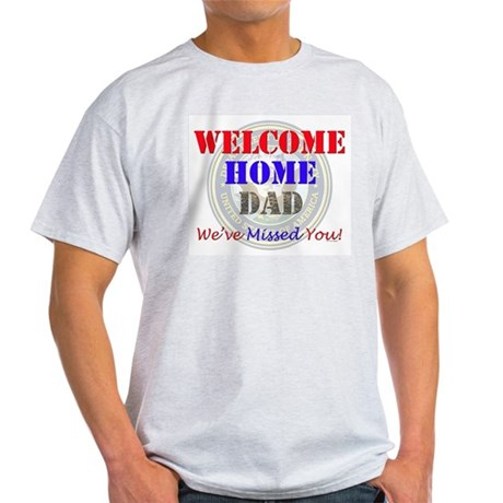 Welcome Home Dad Light T-Shirt