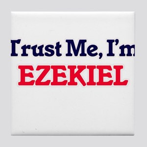 Trust Me, I'm Ezekiel Tile Coaster