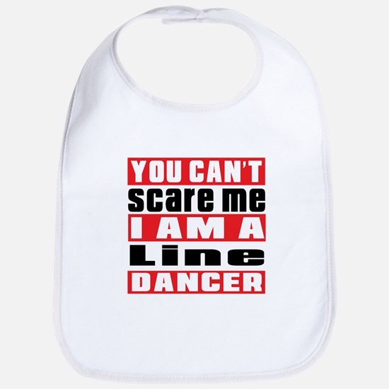 You Can Not Scare Me I Am Line dancing Dancer Bib