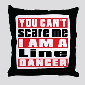 You Can Not Scare Me I Am Line dancin Throw Pillow