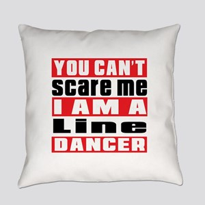 You Can Not Scare Me I Am Line dan Everyday Pillow