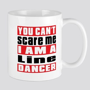 You Can Not Scare Me I Am Line dancing Mug