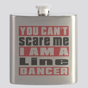 You Can Not Scare Me I Am Line dancing Dance Flask