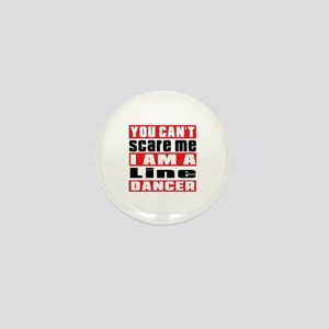 You Can Not Scare Me I Am Line dancing Mini Button