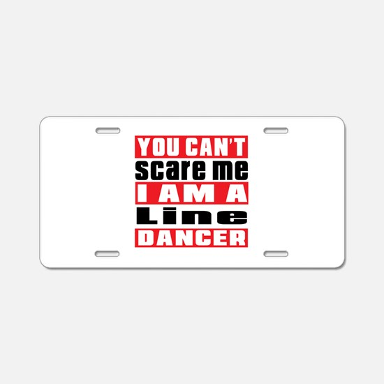 You Can Not Scare Me I Am L Aluminum License Plate