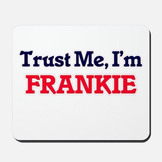 Trust Me, I'm Frankie Mousepad