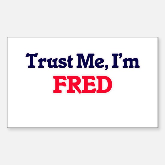 Trust Me, I'm Fred Decal