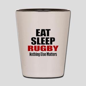 Eat Sleep Rugby Shot Glass