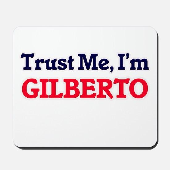Trust Me, I'm Gilberto Mousepad