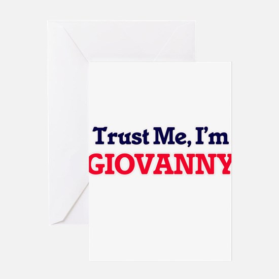 Trust Me, I'm Giovanny Greeting Cards