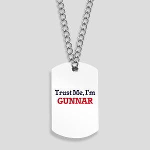 Trust Me, I'm Gunnar Dog Tags