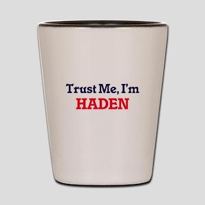 Trust Me, I'm Haden Shot Glass