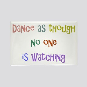 Dance As Though... Rectangle Magnet
