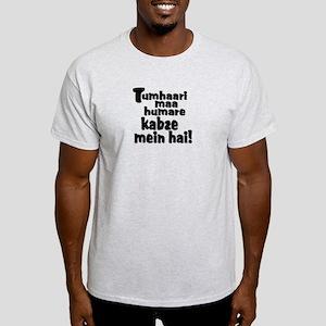 Tumhaari maa humare kabze mei Light T-Shirt