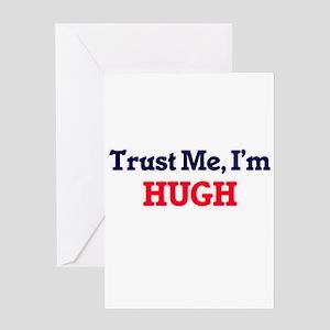 Trust Me, I'm Hugh Greeting Cards