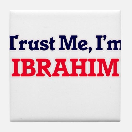 Trust Me, I'm Ibrahim Tile Coaster