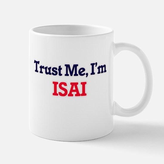 Trust Me, I'm Isai Mugs