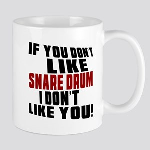 If You Don't Like Snare drum Mug
