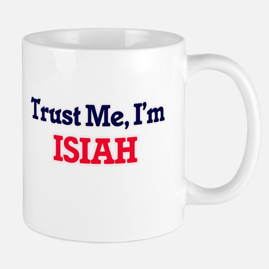 Trust Me, I'm Isiah Mugs