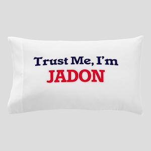 Trust Me, I'm Jadon Pillow Case