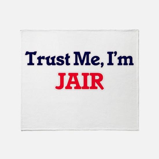 Trust Me, I'm Jair Throw Blanket
