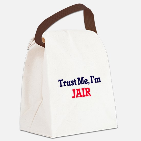 Trust Me, I'm Jair Canvas Lunch Bag