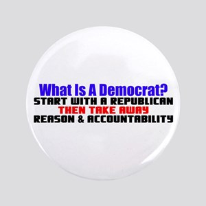 """""""What Is A Democrat?"""" 3.5"""" Button"""