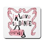 I Love to Dance Mousepad
