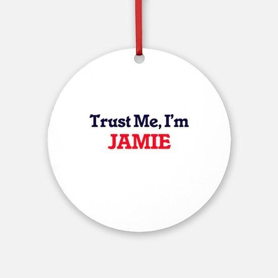 Trust Me, I'm Jamie Round Ornament