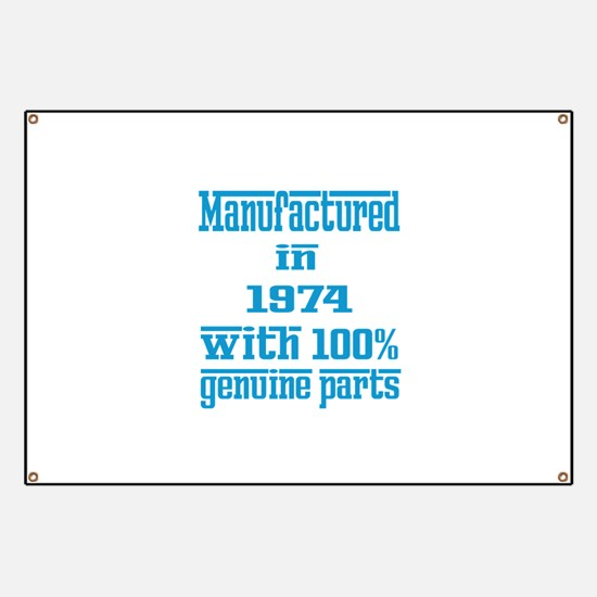 Manufactured in 1974 with 100% Genuine part Banner