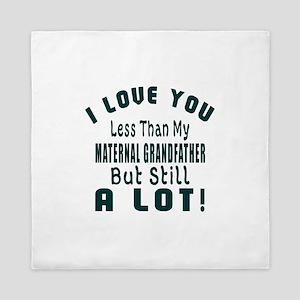 I Love You Less Than My Maternal grand Queen Duvet