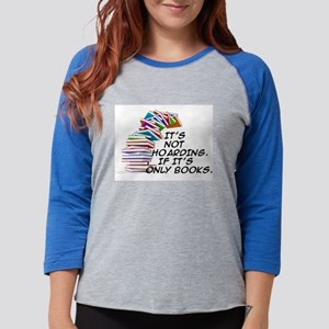 IT'S NOT HOARDING. IF IT'S ONLY BOOKS Long Sleeve