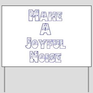 joyful noise Yard Sign