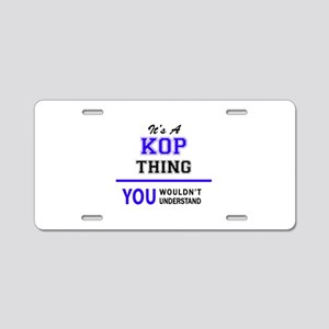 It's KOP thing, you wouldn' Aluminum License Plate